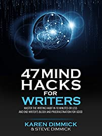 47 Mind Hacks For Writers: Master The Writing Habit In 10 Minutes Or Less And End Writer's Block And Procrastination For Good by Karen Dimmick ebook deal