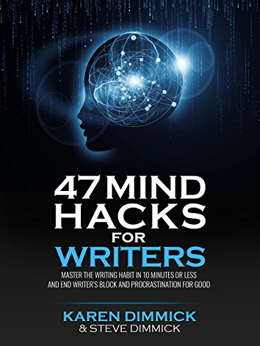 47 Mind Hacks for Writers: Master the Writing Habit in 10 Minutes Or Less and End Writer's Block and Procrastination for Good (The Mind Master compare prices)