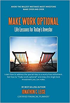 Make Work Optional: Life Lessons For Today's Investor