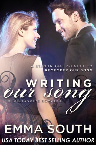 Kindle Nation Bargain Book Alert: Writing Our Song: A Billionaire Romance from USA Today Bestselling author Emma South – 4.6 stars across 53 reviews and only 99 cents for a limited time!