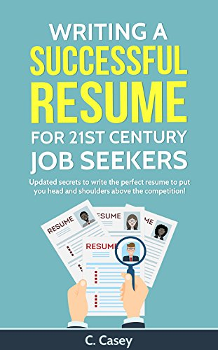 resume-writing-a-successful-resume-for-21st-century-job-seekers-updated-secrets-to-write-the-perfect