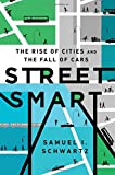 Street Smart: The Rise of Cities and the Fall of Cars