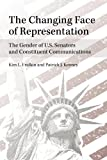 The Changing Face of Representation: The Gender of U.S. Senators and Constituent Communications (The CAWP Series in Gender and American Politics)
