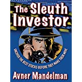 The Sleuth Investor: Uncover the Best Stocks Before They make Their Moveby Avner Mandelman