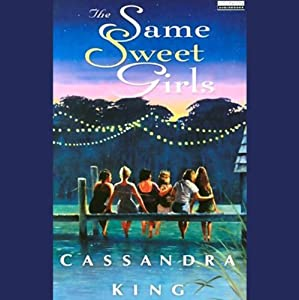 The Same Sweet Girls | [Cassandra King]