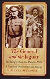 img - for The General and the Jaguar: Pershing's Hunt for Pancho Villa: A True Story of Revolution and Revenge book / textbook / text book