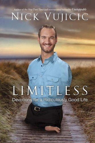 Limitless: Devotions for a Ridiculously Good Life, Vujicic, Nick