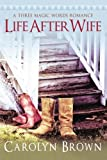 Life After Wife (Three Magic Words #3)