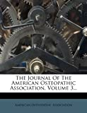 The Journal Of The American Osteopathic Association, Volume 3...