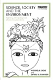 img - for Science, Society and the Environment: Applying Anthropology and Physics to Sustainability by Dove, Michael R., Kammen, Daniel M. (2015) Paperback book / textbook / text book