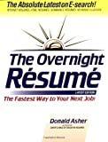 The Overnight Resume: The Fastest Way to Your Next Job! (1580080413) by Asher, Donald