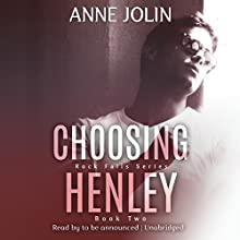 Choosing Henley: Rock Falls Series, Book 2 Audiobook by Anne Jolin Narrated by Lucy Rivers