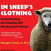 In Sheep's Clothing: Understanding and Dealing with Manipulative People | [George K. Simon]