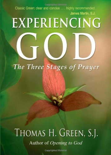 Experiencing God: The Three Stages of Prayer, Thomas H. Green S.J.