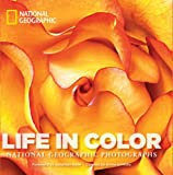 Life in Color: National Geographic Photographs (National Geographic Collectors Series)