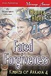 Fated Forgiveness [Kindred of Arkadia...