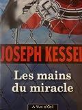 Joseph Kessel. Les mains du miracle. Récit