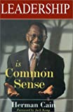 img - for Leadership is Common Sense by Herman Cain (2000-11-01) book / textbook / text book