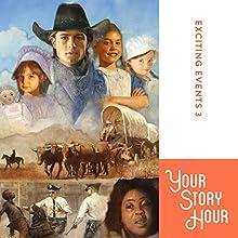 Exciting Events Volume 3: Your Story Hour | Livre audio Auteur(s) :  Your Story Hour Narrateur(s) :  Aunt Carole,  Uncle Dan