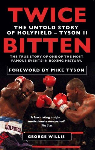 Twice Bitten: The Untold Story of Holyfield–Tyson II