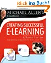 Michael Allen Lib: Creating eLearnin: A Rapid System for Getting It Right First Time, Every Time (Pfeiffer Essential Resources for Training and HR Professionals)