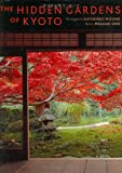 img - for The Hidden Gardens of Kyoto book / textbook / text book