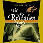 The Religion: A Novel | Tim Willocks