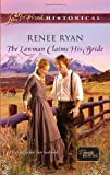 The Lawman Claims His Bride (Love Inspired Historical)