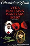 Chronicle of Youth: War Diary, 1913-17 (0575028882) by Brittain, Vera