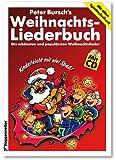 Peter Burschs Weihnachtsliederbuch. Inkl. CD: Die schönsten und populärsten Weihnachtslieder