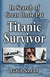 In Search of Great Uncle Pat: Titanic Survivor