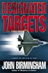 Designated Targets: A Novel of the Ax...