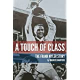 A Touch of Class: The Frank Myler Storyby Maurice Bamford