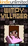 Minecraft: Wimpy Villager: Book 8 (An...
