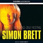 Not Dead, Only Resting (       UNABRIDGED) by Simon Brett Narrated by Simon Brett