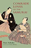 Comrade Loves of the Samurai: And Songs of the Geisha (Tuttle Classics of Japanese Literature)