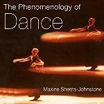 The Phenomenology of Dance | Maxine Sheets-Johnstone