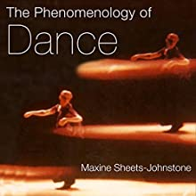 The Phenomenology of Dance Audiobook by Maxine Sheets-Johnstone Narrated by Elizabeth Klett