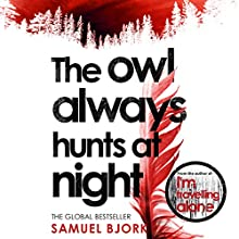 The Owl Always Hunts At Night: Holger Munch & Mia Kruger, Book 2 Audiobook by Samuel Bjork Narrated by Laura Paton