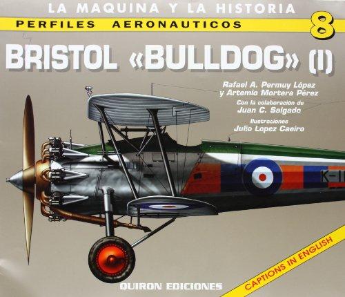 Bristol Bulldog 1: v. 1 (Perfiles Aeronauticas)