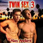 Twin Sex 3 | [Alex Anders]