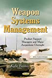 Weapon Systems Management: Product Support Managers and Major Acquistions Oversight