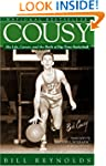 Cousy: His Life, Career, and the Birt...