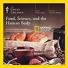Food, Science, and the Human Body Vortrag von  The Great Courses Gesprochen von: Professor Alyssa Crittenden