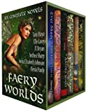 Faery Worlds Boxed Set - Six Bestselling Novels