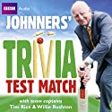 Brian Johnston: Johnners' Trivia Test Match  by Brian Johnston Narrated by Brian Johnston, Tim Rice, Willie Rushton, Stephen Fry, Paul Merton, Tim Brooke-Taylor, Barry Cryer