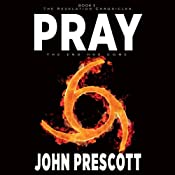 Pray: The Revelation Chronicles | [John Prescott]