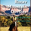 Rocky Mountain Odyssey (       UNABRIDGED) by Will Riley Hinton Narrated by Hubert Williams