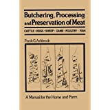 Butchering, Processing and Preservation of Meat: A Manual for the Home and Farm by Frank G. Ashbrook