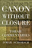 Canon Without Closure: Torah Commentaries